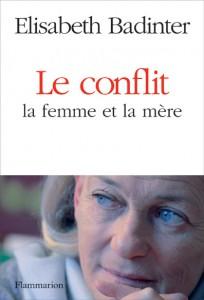 Analyse du livre de Mme E Badinter, « le conflit »